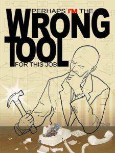 wrong tool