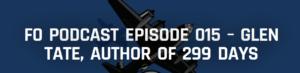 FO Podcast Episode 015 – Glen Tate, Author of 299 Days - Forward Observer Magazine 2015-01-21 10-33-10