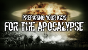 Preparing-Your-Kids-for-the-Apocalypse-1024x585