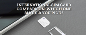 FireShot Screen Capture #025 - 'International SIM Card Comparison_ Which One Should You Pick_' - toomanyadapters_com_international-sim-card-comparison