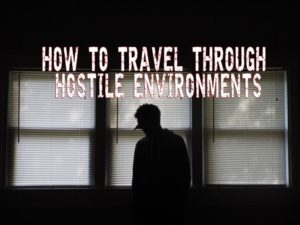 how-to-travel-through-hostile-environments
