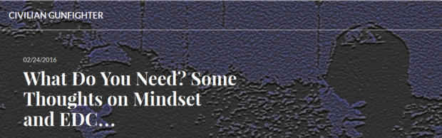 FireShot Screen Capture #117 - 'What Do You Need_ So_' - civiliangunfighter_wordpress_com_2016_02_24_what-do-you-need-some-thoughts-on-mindset-and-edc